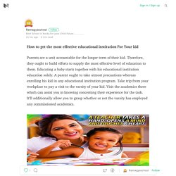How to get the most effective educational institution For Your kid