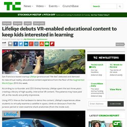 Lifeliqe debuts VR-enabled educational content to keep kids interested in learning