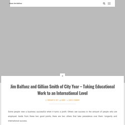 Jim Balfanz and Gillian Smith of City Year – Taking Educational Work to an International Level