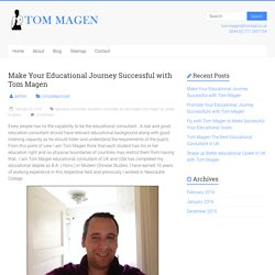 Make Your Educational Journey Successful with Tom Magen - My Blog