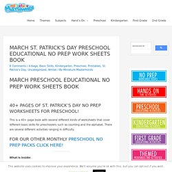 MARCH ST. PATRICK'S DAY PRESCHOOL EDUCATIONAL NO PREP WORK SHEETS BOOK – Miniature Masterminds