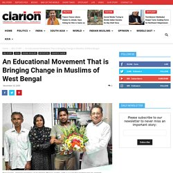 An Educational Movement That is Bringing Change in Muslims of West Bengal