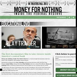 Money For Nothing: Inside the Federal Reserve - In theaters now