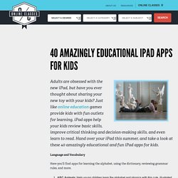 40 Amazingly Educational iPad Apps for Kids