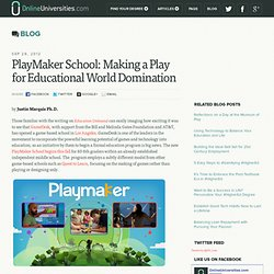 PlayMaker School: Making a Play for Educational World Domination