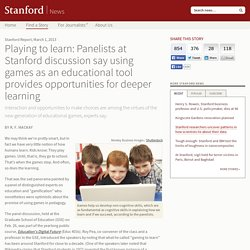 Using games as an educational tool provides opportunities for deeper learning, panelists at Stanford event say
