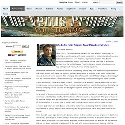 John Bedini Helps Progress Toward New Energy Future - The Venus Project Foundation, an arts, sciences and educational, non-profit 501(c)(3), national organization