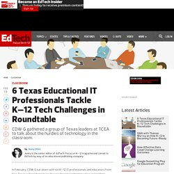 6 Texas Educational IT Professionals Tackle K–12 Tech Challenges in Roundtable