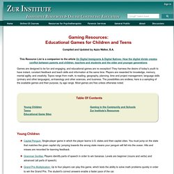 Gaming Resources: Educational Games for Children and Teens, offered by Zur Institute, Inc. for Psychologists, MFTs, SWs, Nurses and Counselors