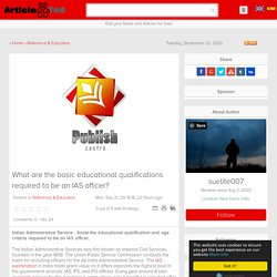 What are the basic educational qualifications required to be an IAS officer? Article
