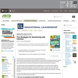 Educational Leadership:Questioning for Learning:Five Strategies for Questioning with Intention