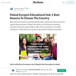 Poland Europe's Educational Hub: 5 Best Reasons To Choose The Country