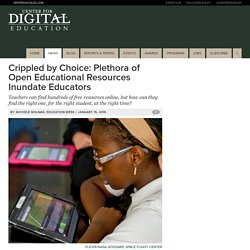 Crippled by Choice: Plethora of Open Educational Resources Inundate Educators