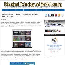 Educational Technology and Mobile Learning: Tons of Open Educational Resources to Use in Your Teaching