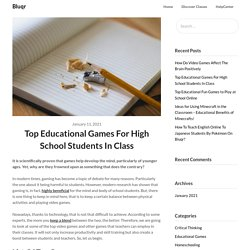 Top Educational Games For School Students In Class- Bluqr