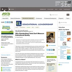 Educational Leadership:Using Standards and Assessments:Why Standardized Tests Don't Measure Educational Quality