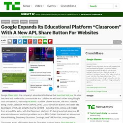 "Google Expands Its Educational Platform ""Classroom"" With A New API, Share Button For Websites"