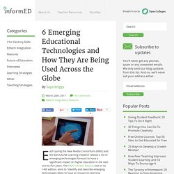 6 Emerging Educational Technologies and How They Are Being Used Across the Globe - InformED