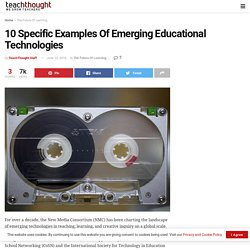 10 Specific Examples Of Emerging Educational Technologies