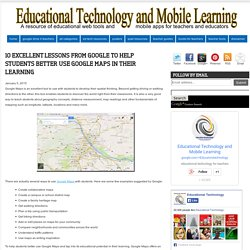 10 Excellent Lessons from Google to Help Students Better Use Google Maps in Their Learning