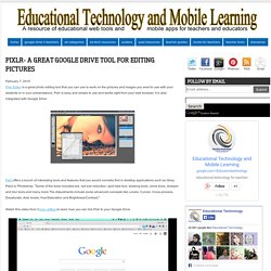 Educational Technology and Mobile Learning: Pixlr- A Great Google Drive Tool for Editing Pictures