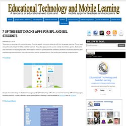 Educational Technology and Mobile Learning: 7 of The Best Chrome Apps for EFL and ESL Students
