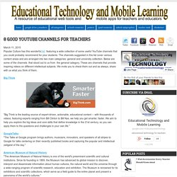 8 Good YouTube Channels for Teachers ~ Educational Technology and Mobile Learning
