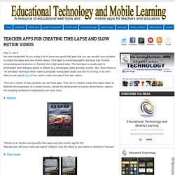 Teacher Apps for Creating Time-lapse and Slow Motion Videos