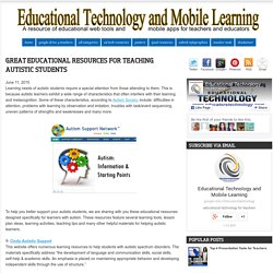 Educational Technology and Mobile Learning: Great Educational Resources for Teaching Autistic Students