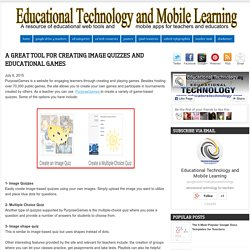 Educational Technology and Mobile Learning: A Great Tool for Creating Image Quizzes and Educational Games