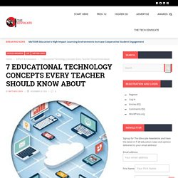 7 Educational Technology Concepts Every Teacher Should Know About