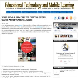 Educational Technology and Mobile Learning: Word Swag- A Great App for Creating Poster Quotes and Educational Flyers