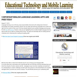 Educational Technology and Mobile Learning: 3 Important English Language Learning Apps Are Free Today