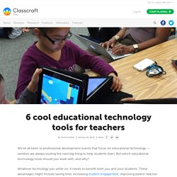 6 cool educational technology tools for teachers