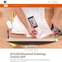 19 Useful Educational Technology Tools for 2019 - Innovate 624 - Medium