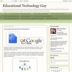 Educational Technology Guy: 52 Google Docs Secrets for Students