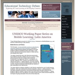 UNESCO Working Paper Series on Mobile Learning: Latin America