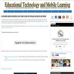 Educational Technology and Mobile Learning: 8 Free Resources on The Use of iPad in Education