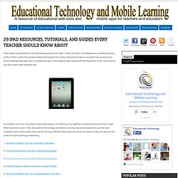 29 iPad Resources, Tutorials, and Guides Every Teacher Should Know about