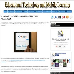 25 Ways Teachers Can Use iPads in Their Classroom