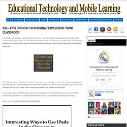 100+ Tips on how to Integrate iPad into your Classroom