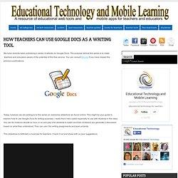 How Teachers Can Use Google Docs as A Writing Tool
