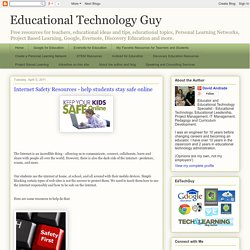 Internet Safety Resources - help students stay safe online