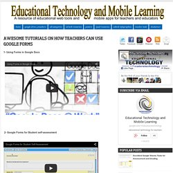 Awesome Tutorials on how Teachers can Use Google Forms