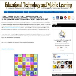 4 Great Free Educational Power Point and Slideshow Resources for Teachers to Download