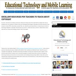 Educational Technology and Mobile Learning: Excellent Resources for Teachers to Teach about Copyright