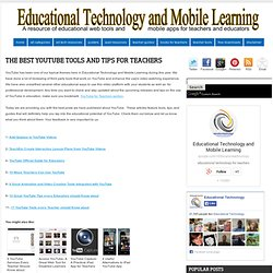 The Best YouTube Tools and Tips for Teachers ~ Educational Technology and Mobile Learning
