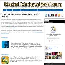 Educational Technology and Mobile Learning: 7 Excellent iPad Games to Develop Kids Critical Thinking