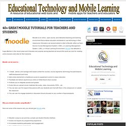 Educational Technology and Mobile Learning: 40+ Great Moodle Tutorials for Teachers and Students