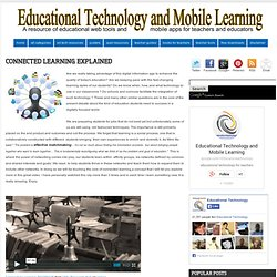 Educational Technology and Mobile Learning: Connected Learning Explained